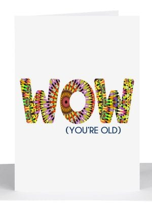 wow youre old birthday card